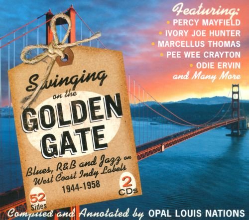 Swinging On The Golden Gate: Blues, R&B And Jazz On West Coast Indy Labels 1944-1958