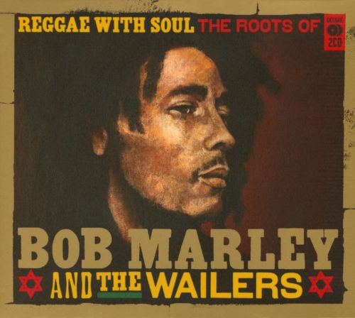 Reggae with Soul: Roots of Bob Marley & the Wailers