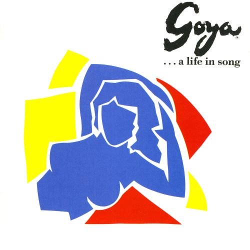 Goya...A Life in Song