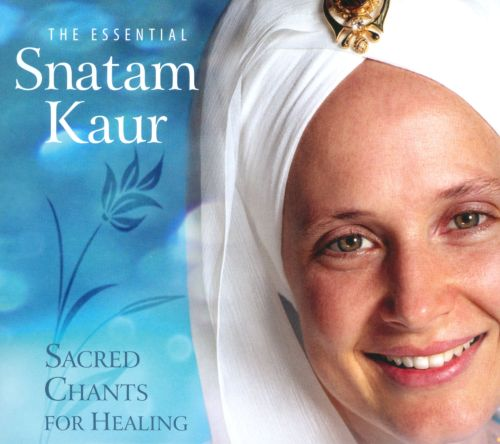 The Essential Snatam Kaur: Sacred Chants for Healing