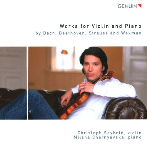 Bach, Beethoven, Strauss, Waxman: Works for Violin & Piano