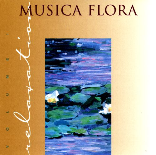 Musica Flora: Relaxation, Vol. 1