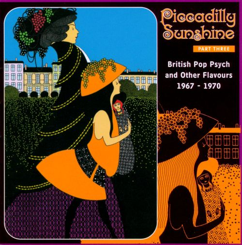 Piccadilly Sunshine, Pt. 3: British Pop Psych and Other Flavours 1967-1970