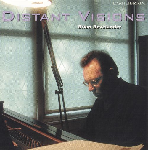 Distand Visions: Music of Brian Bevelander