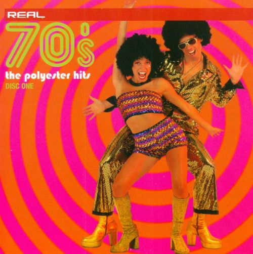 Real 70's: the Polyester Hits, Disc One
