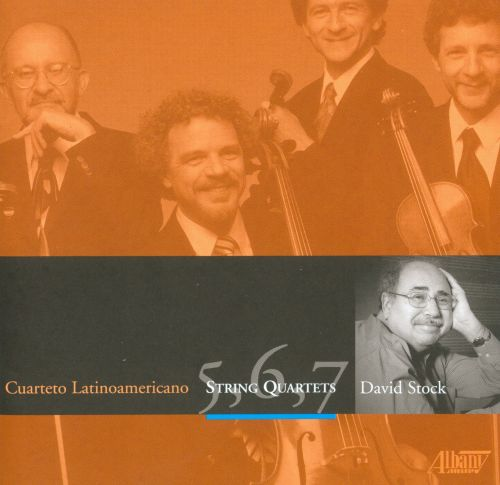 David Stock: String Quartets Nos. 5, 6 & 7