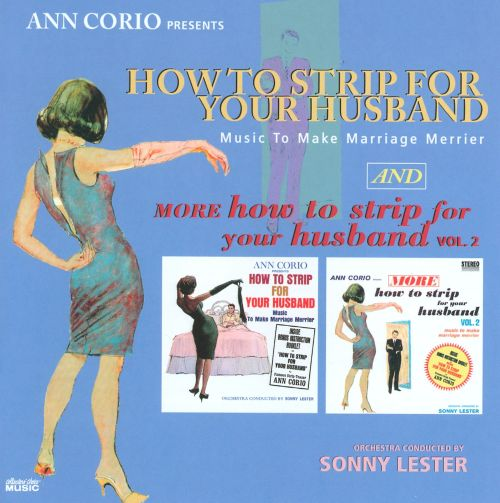 How to Strip for Your Husband: Music to Make Marriage Merrier/More How to Strip for Your Husband, Vol. 2