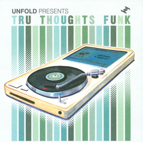 Unfold Presents: Tru Thoughts Funk