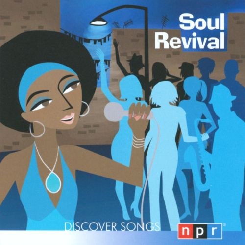 NPR Discover Songs: Soul Revival