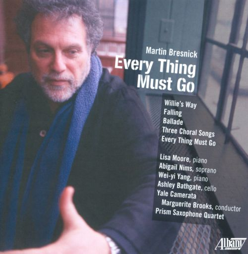 Martin Bresnick: Every Thing Must Go