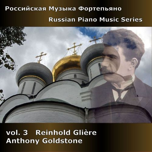 Russian Piano Music, Vol. 3: Reinhold Glière
