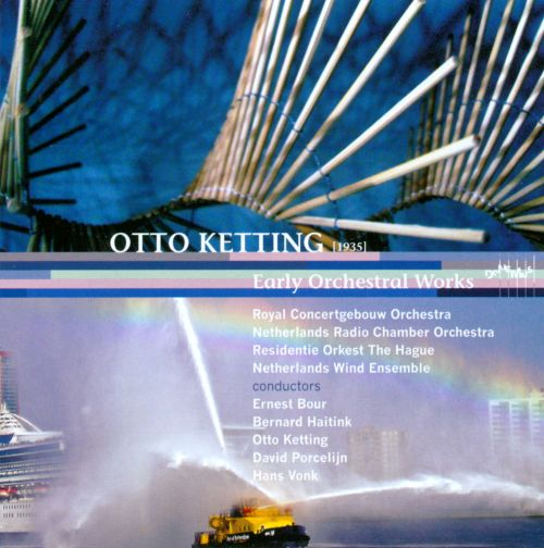 Otto Ketting: Early Orchestral Works