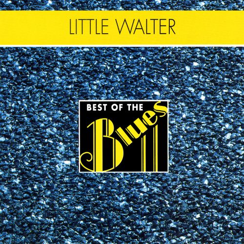 Best of the Blues: Little Walter - Boss Blues Harmonica