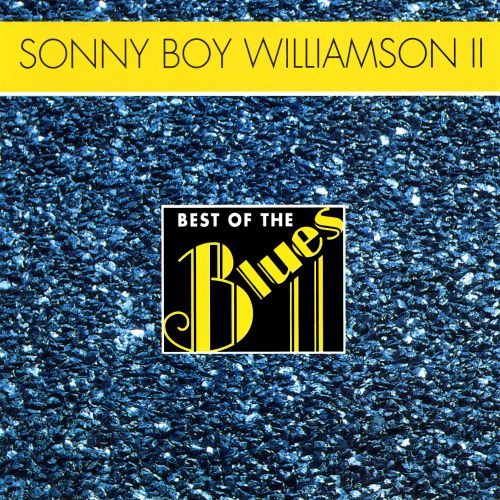 Best of the Blues: Sonny Boy Williamson II - Nine Below Zero