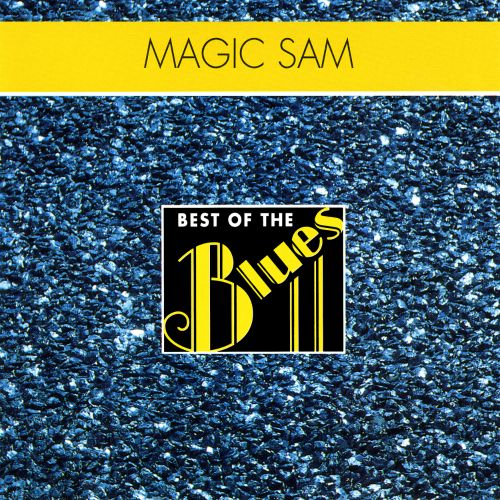 Best of the Blues: Magic Sam - All Your Love