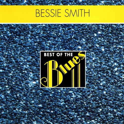 Best of the Blues: Bessie Smith - Empress of the Blues