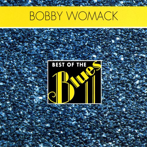 Best of the Blues: Bobby Womack - In Muscle Shoals