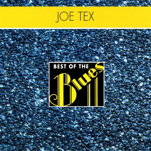 Best of the Blues: Joe Tex - Best of Joe Tex