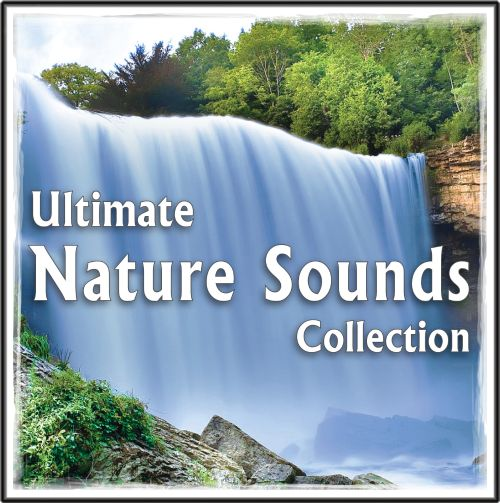 Ultimate Nature Sounds Collection