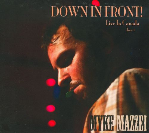 Down In Front! Live In Canada (Tour 1)