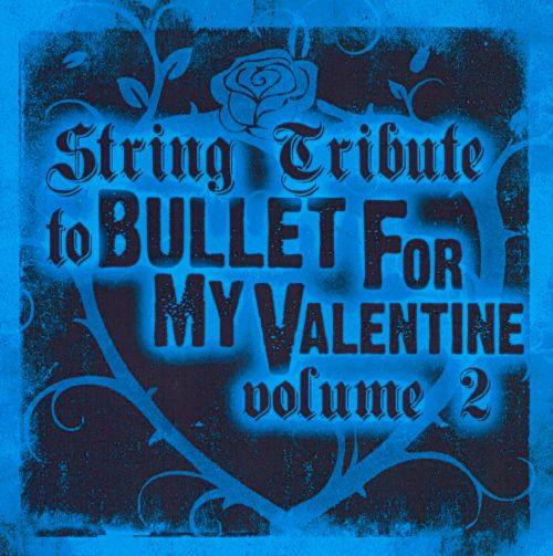 String Tribute To Bullet For My Valentine, Vol. 2