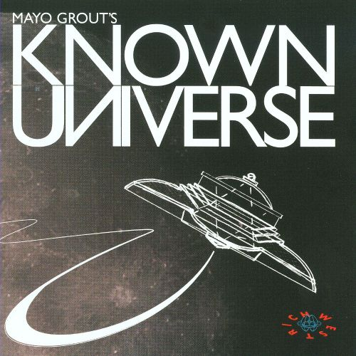 Mayo Grout's Known Universe