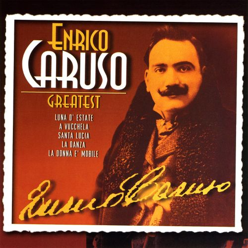Enrico Caruso: Greatest