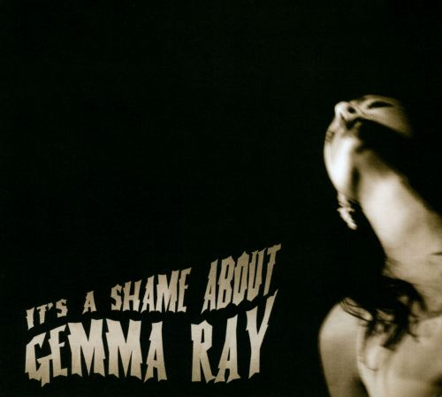 It's a Shame About Gemma Ray