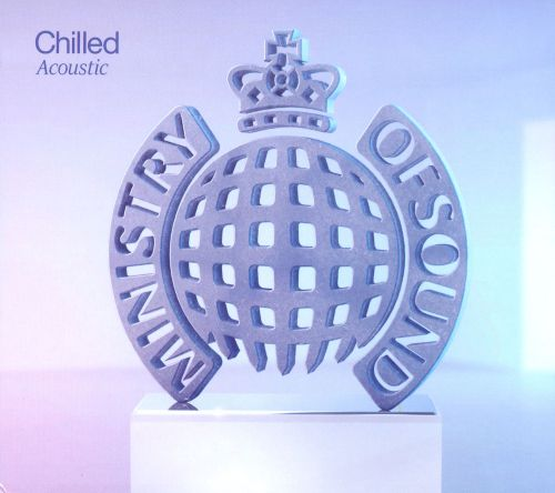 Ministry of Sound: Chilled Acoustic