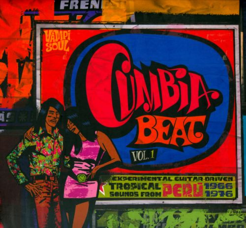 Cumbia Beat, Vol. 1: Experimental Guitar-Driven Tropical Sounds From Peru 1966-1976