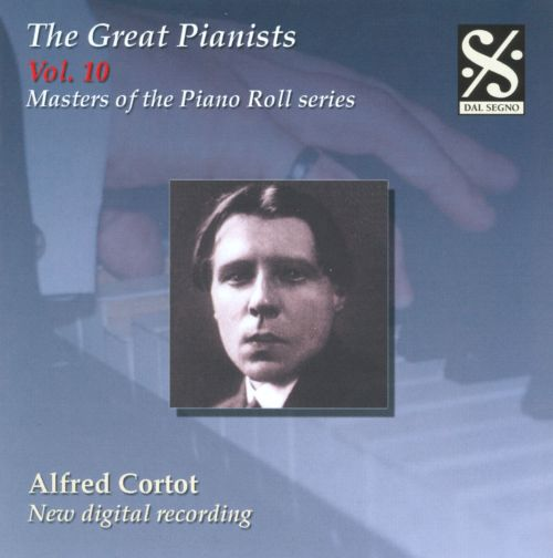 The Great Pianists, Vol. 10: Alfred Cortot
