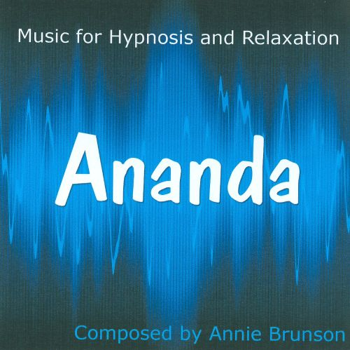 Ananda: Music For Hypnosis and Relaxation