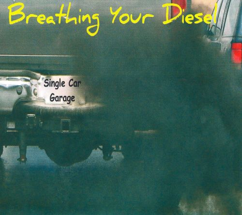 Breathing Your Diesel