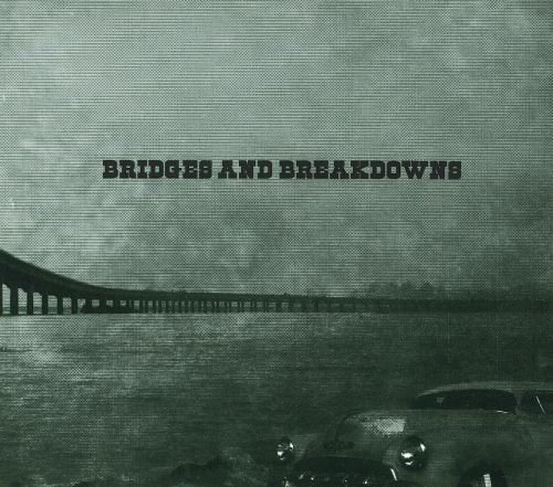 Bridges and Breakdowns