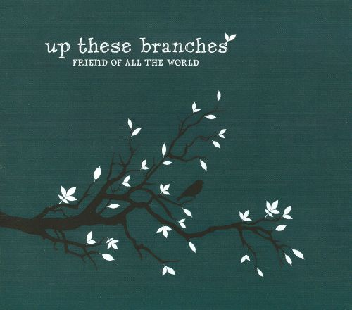 Up These Branches
