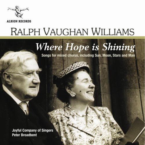 Ralph Vaughan Williams: Where Hope is Shining