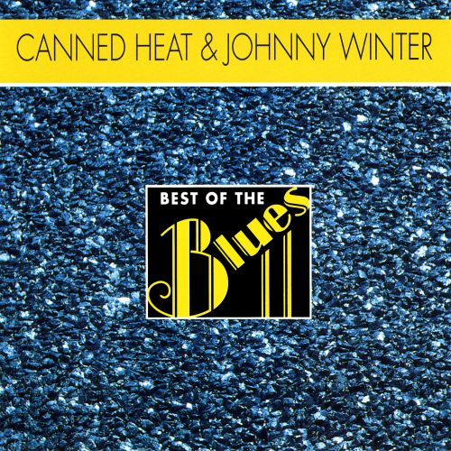 Best of the Blues: Canned Heat & Johnny Winter