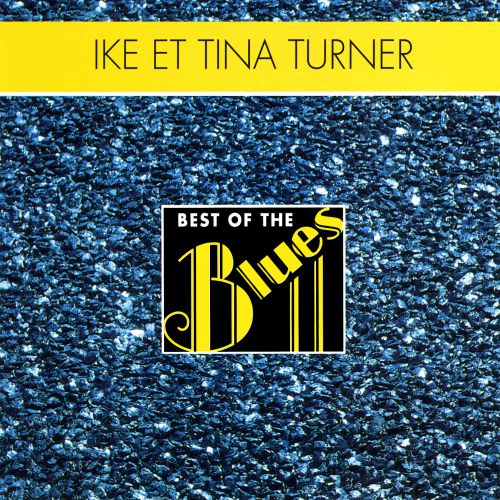 Best of the Blues: Ike & Tina Turner - The Queen of the Rhythm 'N' Blues