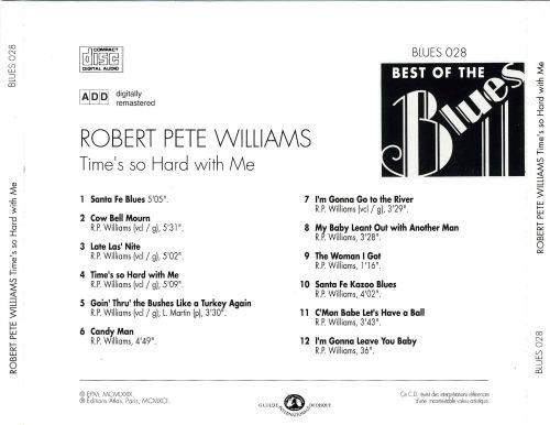 Best of the Blues: Robert Pete Williams - Time's So Hard with Me
