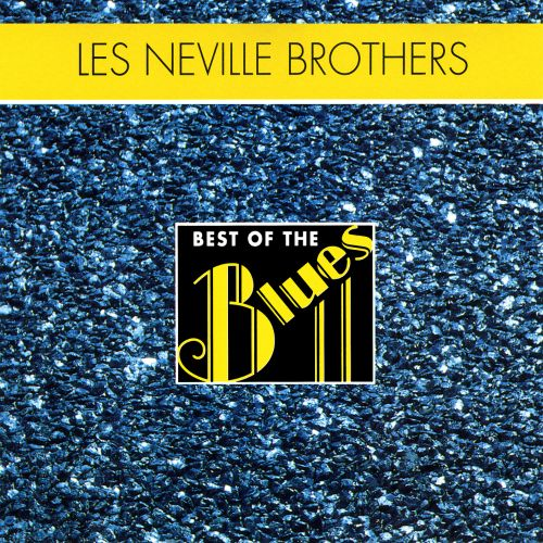 Best of the Blues: The Neville Brothers - The Wet Sound