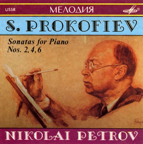 Prokofiev: Sonatas for Piano Nos. 2, 4, 6