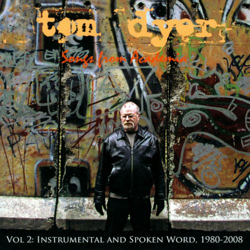 Songs From Academia, Vol. 2: Instrumental and Spoken Word, 1980-2008