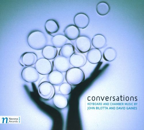 Conversations: Keyboard and Chamber Music by John Bilotta and David Gaines