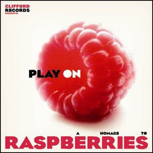 Play On: A Homage To Raspberries
