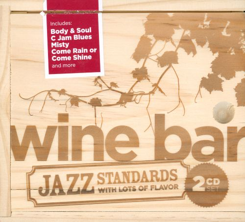 Wine Bar: Jazz Standards With Lots Of Flavor