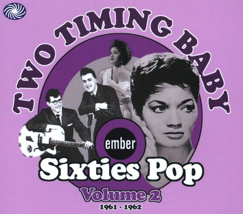 Two Timing Baby: Sixties Pop, Vol. 2 1961-1962