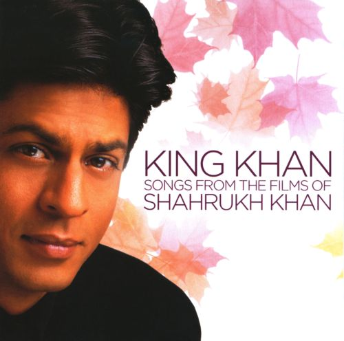 King Khan: Songs from the Films of Shahrukh Khan