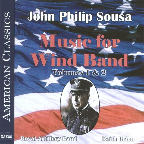John Philip Sousa: Music for Wind Band, Vols. 1 & 2