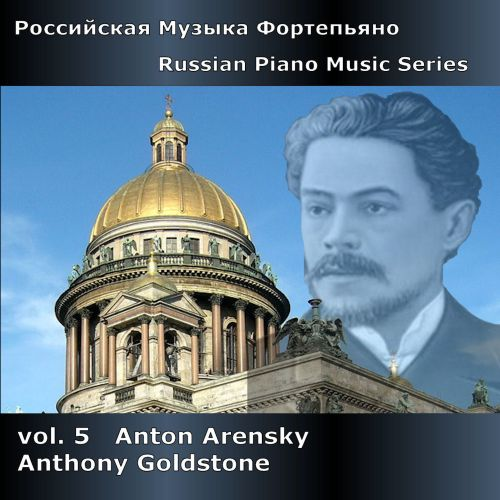 Russian Piano Music Series, Vol. 5: Anton Arensky