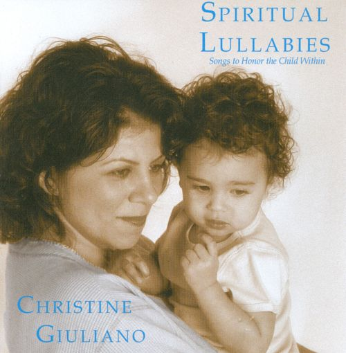 Spiritual Lullabies: Songs To Honor the Child Within